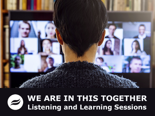 image of a person engaged in an online dialogue. Text We Are in This Together Listening and Learning Sessions