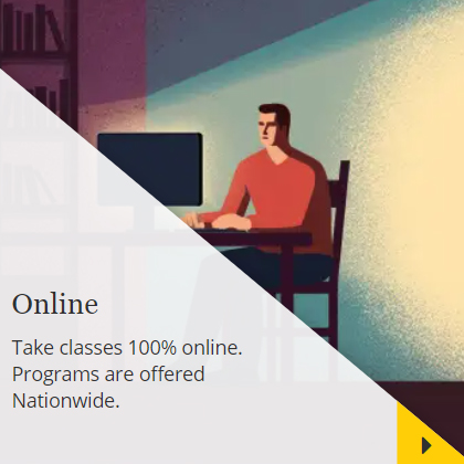 Take classes 100% online. Programs are offered nationwide