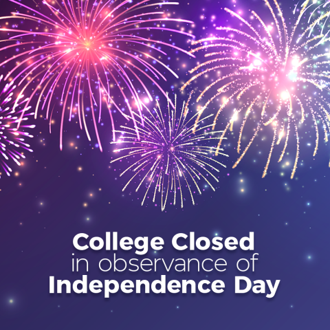 photo of fireworks with text 'College Closed in observance of Independence Day'