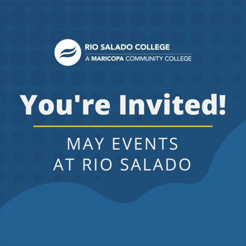 You're invited May events at Rio Salado