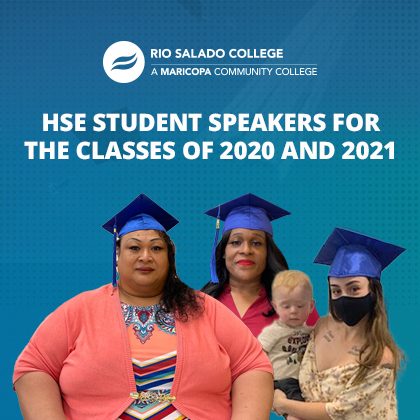 photo of graduates with text 'Rio Salado College HSE student speakers for the class of 2020 and 2021'
