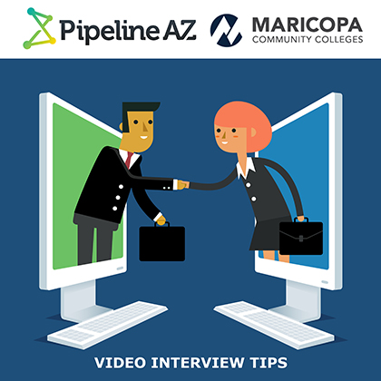 Video Interview Tips from PipelineAZ and the Maricopa Community Colleges