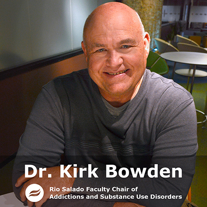 Dr. Kirk Bowden Rio Salado Faculty Chair of Addictions and Substance Use Disorders