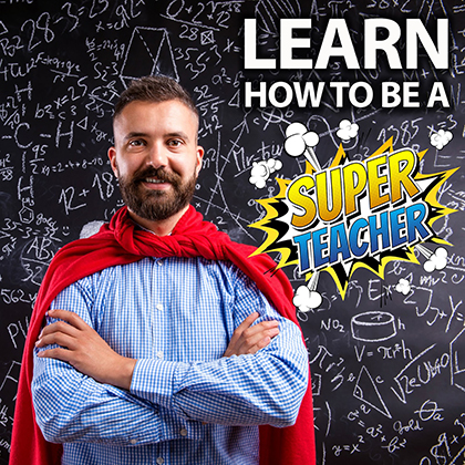 Man in red cape in front of chalk board.  Learn how to be a super teacher.