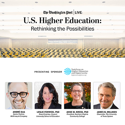 Washington Post Live U.S. Higher Education: Rethinking the Possibilities Presented by the Taskforce on Higher Education and Oppo