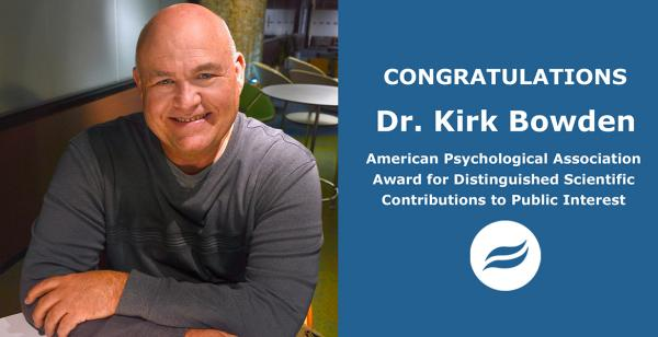 Faculty Chair Kirk Bowden Receives APA Distinguished Scientific Contributions to Public Interest Award