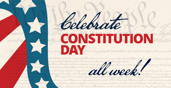 background images of the Constitution. text: Celebrate Constitution Day all week!