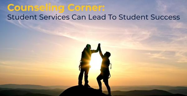 photo of two climbers on top of a mountain giving high fives 'Counseling Corner: Student Services Can Lead To Student Success'