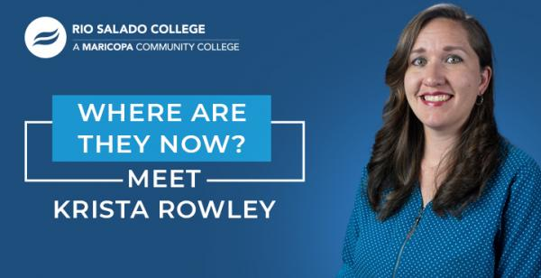 photo of Rio Salado College graduate with text: Where Are They Now? Meet Krista Rowley
