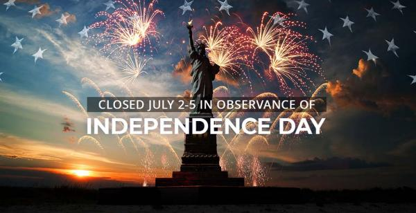 Statue of Liberty in front of fireworks.  Text: Closed July 2-5 in observance of Independence Day