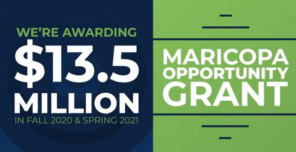 Maricopa Opportunity Grant.  We're Awarding 13.5 Million
