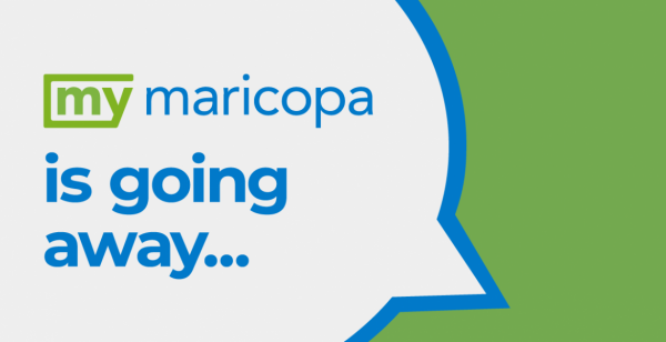 speech bubble with text: my maricopa is going away