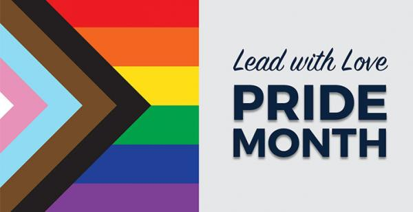 Pride flags with text: Lead with Love Pride Month