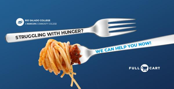 Two dinner forks with embedded text: Struggling with Hunger? We Can Help You Now! Logos for Rio Salado and Full Cart.
