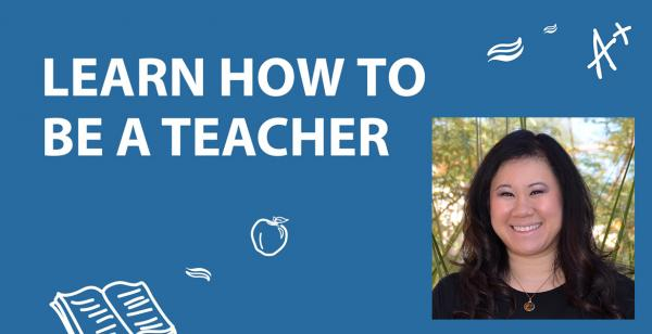 Learn how to be a teacher with Paulina Ngo