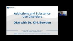 Addictions and Substance Use Disorders Program - Q&A Webinar With Kirk Bowden