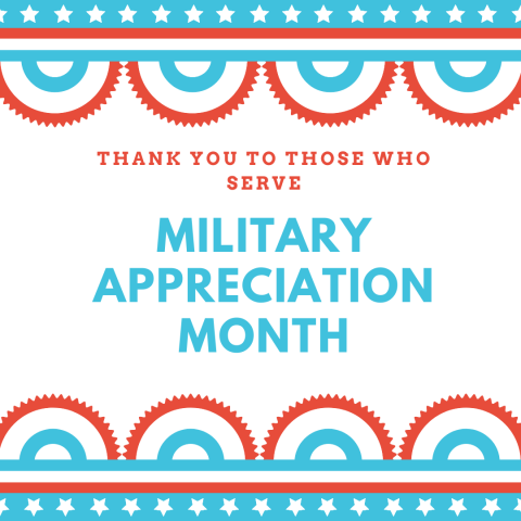"""Graphic reads, """"thank you to those who serve. Military Appreciation month"""